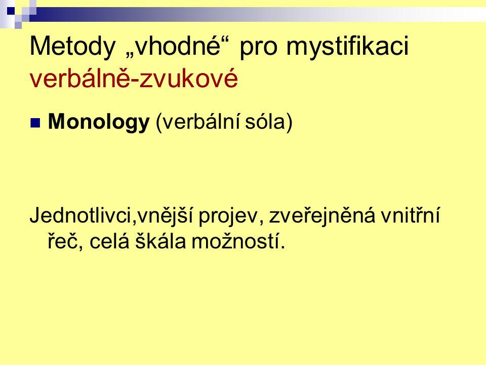 """Metody """"vhodné pro mystifikaci verbálně-zvukové"""