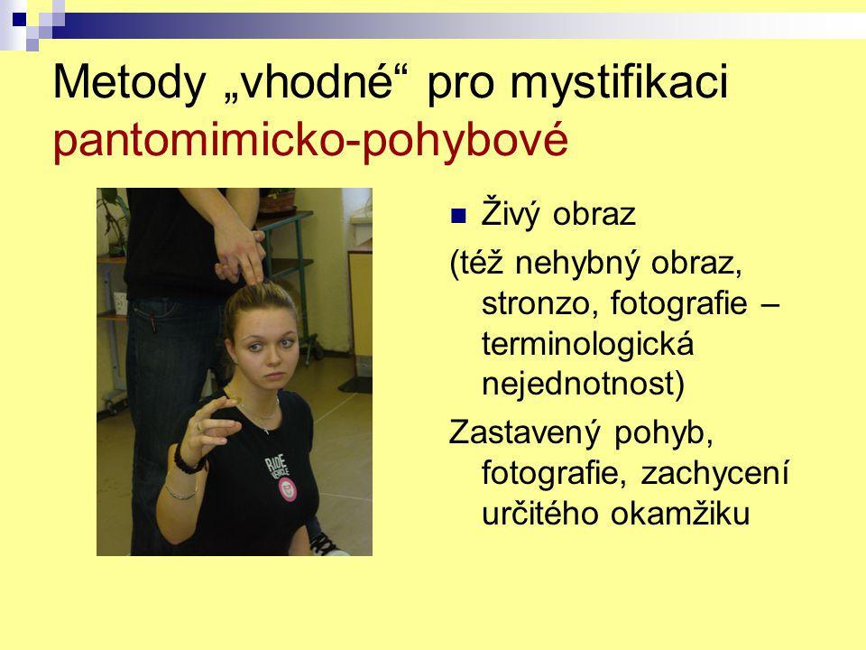 """Metody """"vhodné pro mystifikaci pantomimicko-pohybové"""