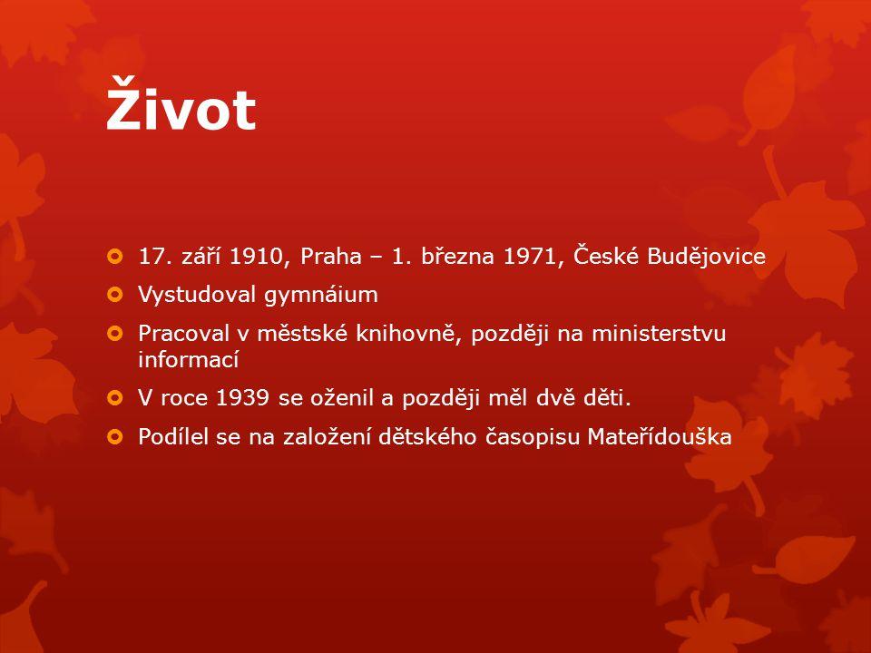 Život 17. září 1910, Praha – 1. března 1971, České Budějovice