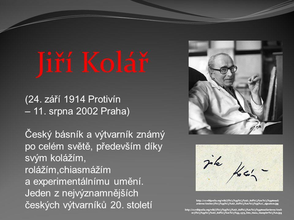 Jiří Kolář (24. září 1914 Protivín – 11. srpna 2002 Praha)