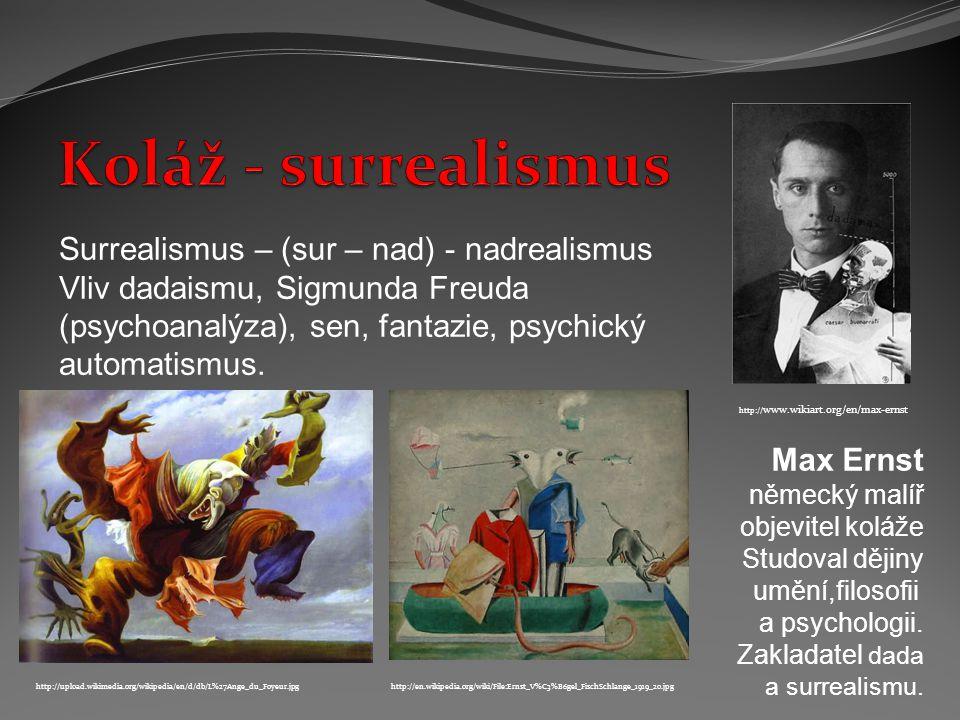 Koláž - surrealismus Surrealismus – (sur – nad) - nadrealismus