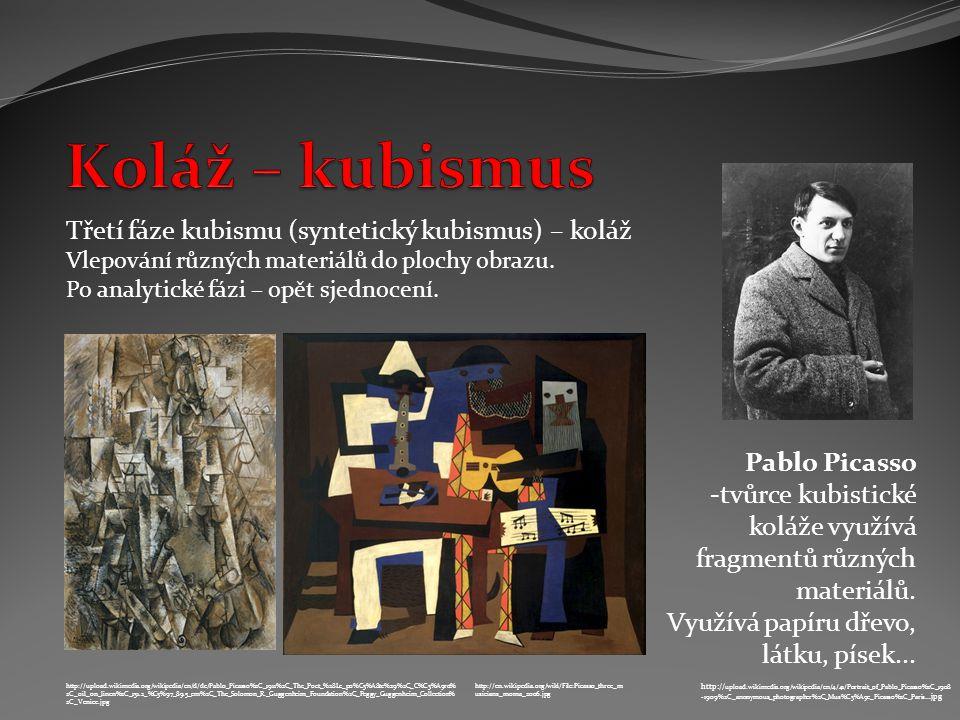 Koláž – kubismus Třetí fáze kubismu (syntetický kubismus) – koláž