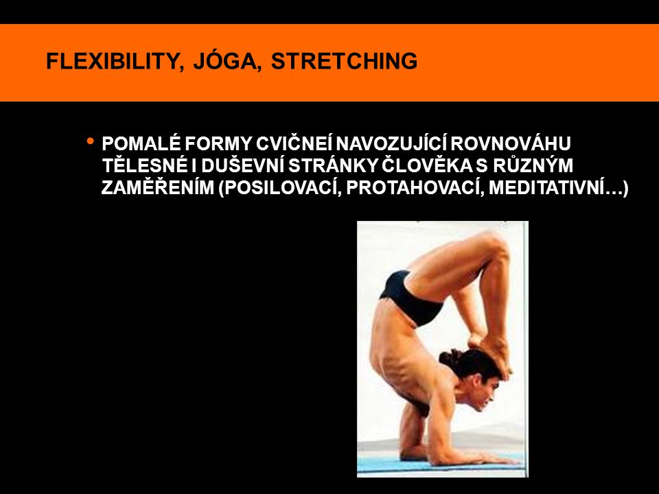 FLEXIBILITY, JÓGA, STRETCHING
