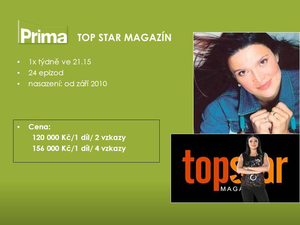 TOP STAR MAGAZÍN 1x týdně ve 21.15 24 epizod nasazení: od září 2010