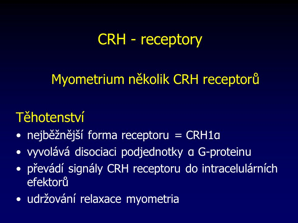 Myometrium několik CRH receptorů