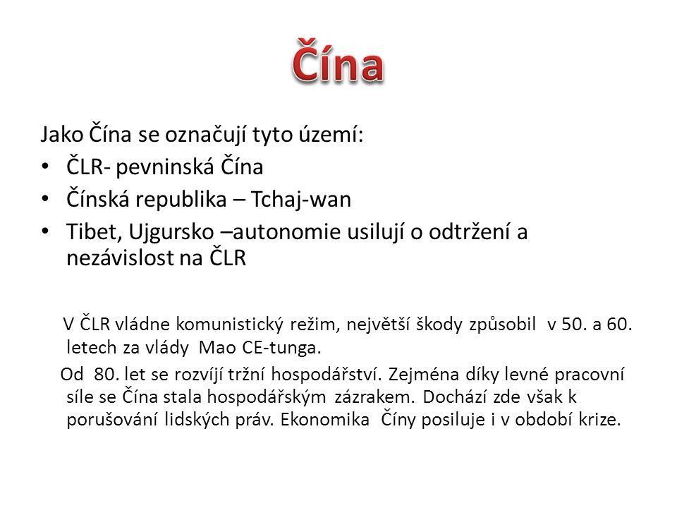 Čína Jako Čína se označují tyto území: ČLR- pevninská Čína