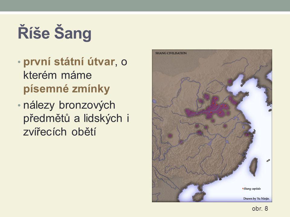 Říše Šang první státní útvar, o kterém máme písemné zmínky