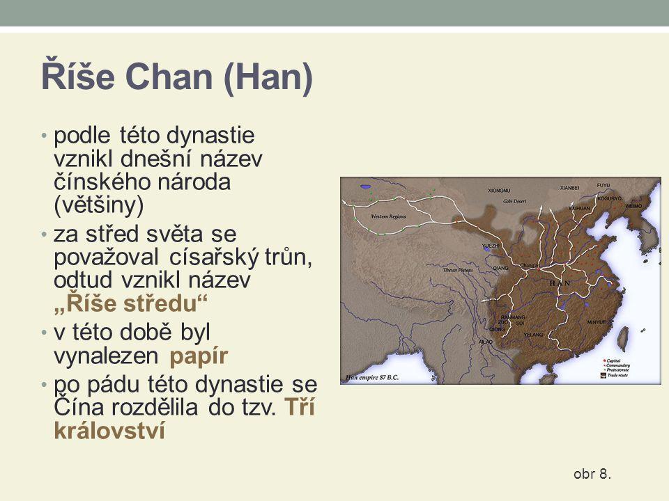 Říše Chan (Han) podle této dynastie vznikl dnešní název čínského národa (většiny)