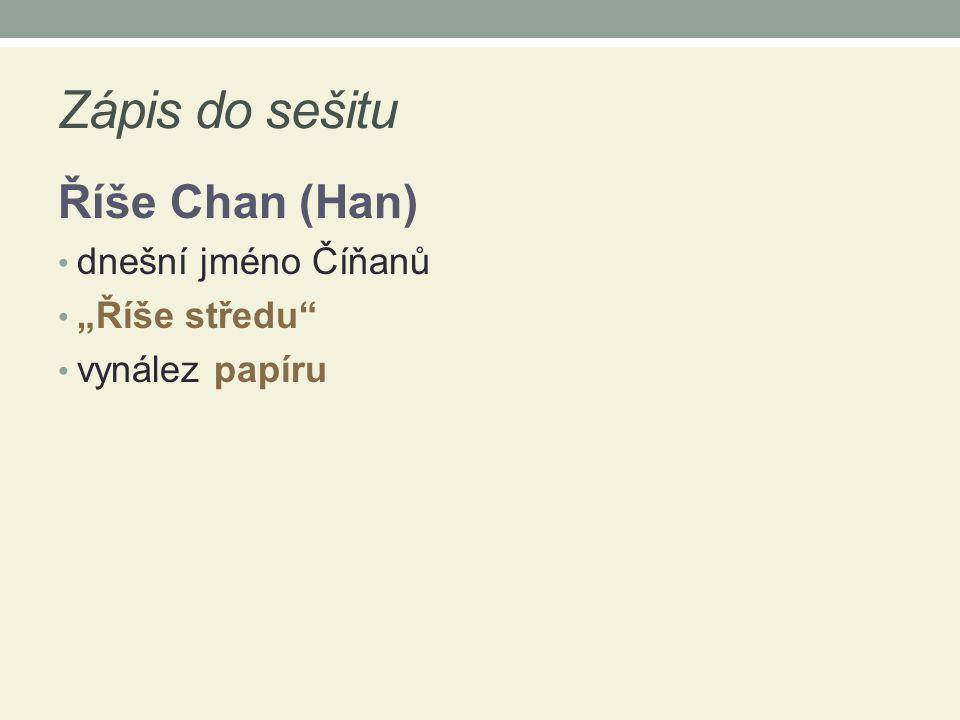 """Zápis do sešitu Říše Chan (Han) dnešní jméno Číňanů """"Říše středu"""