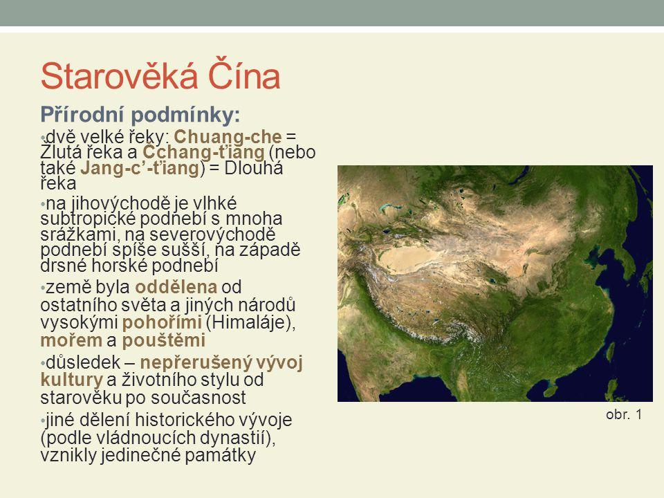 Starověká Čína Přírodní podmínky: