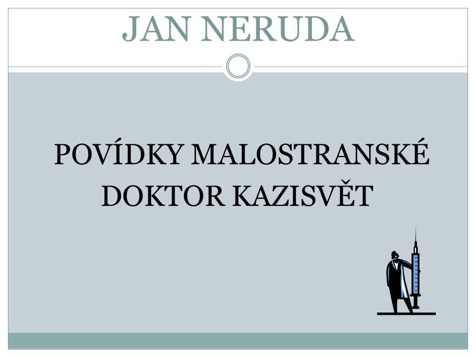 JAN NERUDA POVÍDKY MALOSTRANSKÉ DOKTOR KAZISVĚT