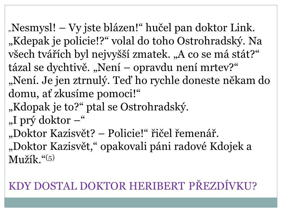 """""""Kdopak je to ptal se Ostrohradský. """"I prý doktor –"""