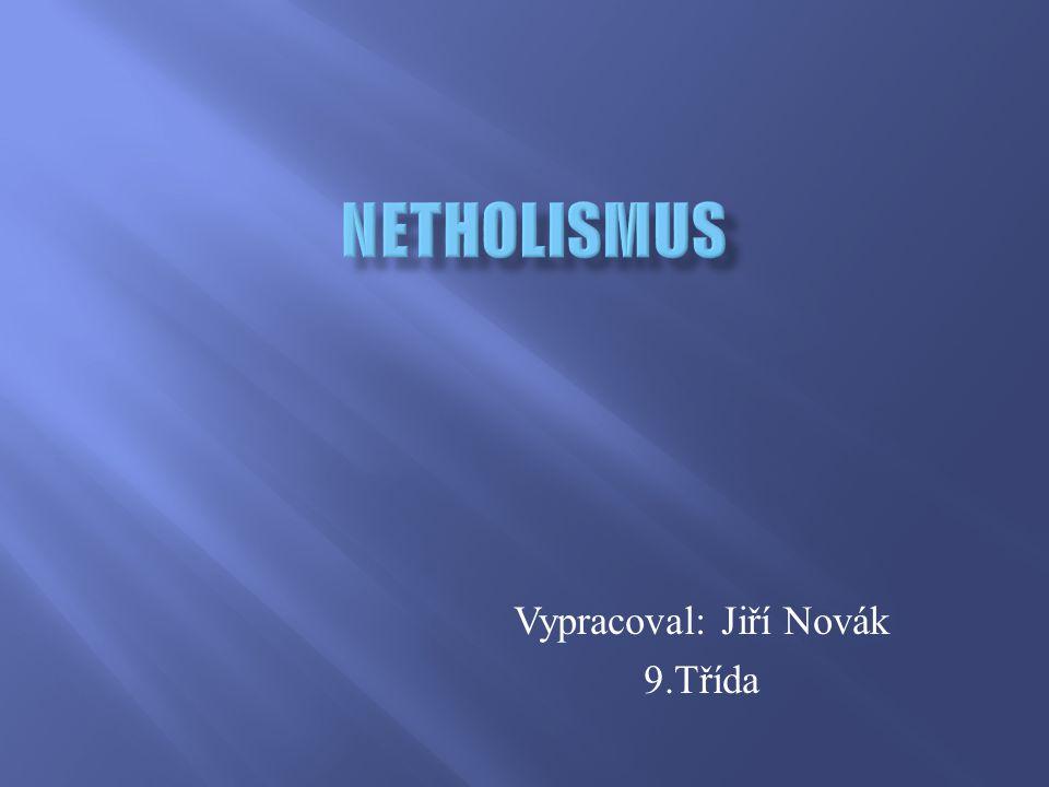 Vypracoval: Jiří Novák 9.Třída