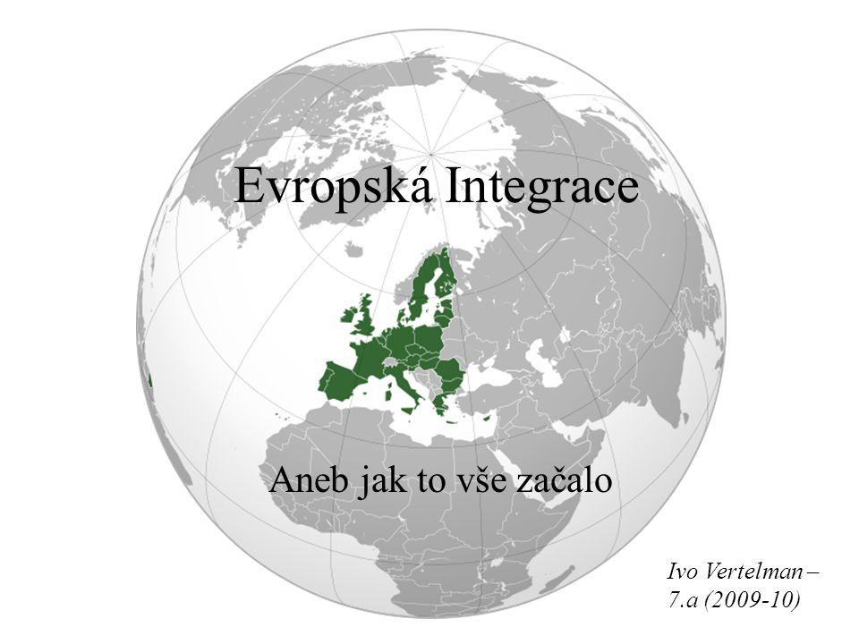 Evropská Integrace Aneb jak to vše začalo