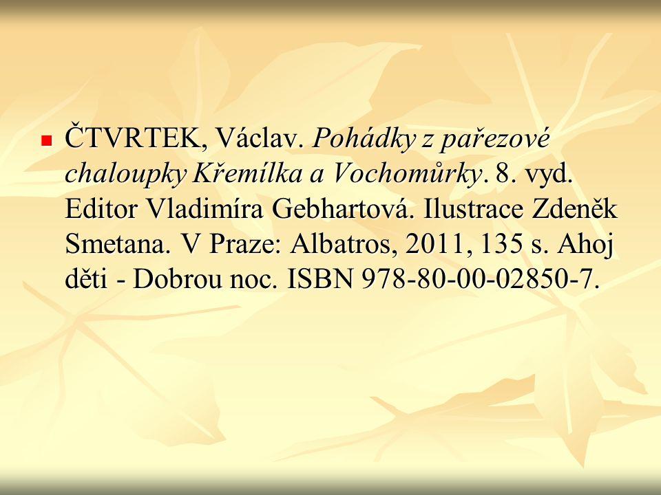 ČTVRTEK, Václav. Pohádky z pařezové chaloupky Křemílka a Vochomůrky. 8