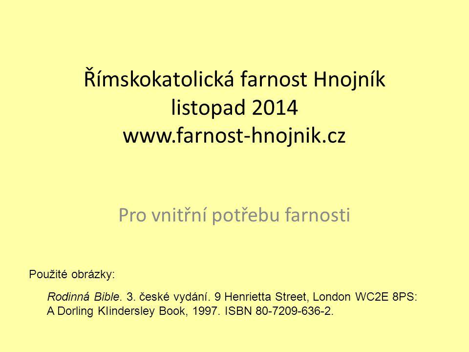 Římskokatolická farnost Hnojník listopad 2014 www.farnost-hnojnik.cz