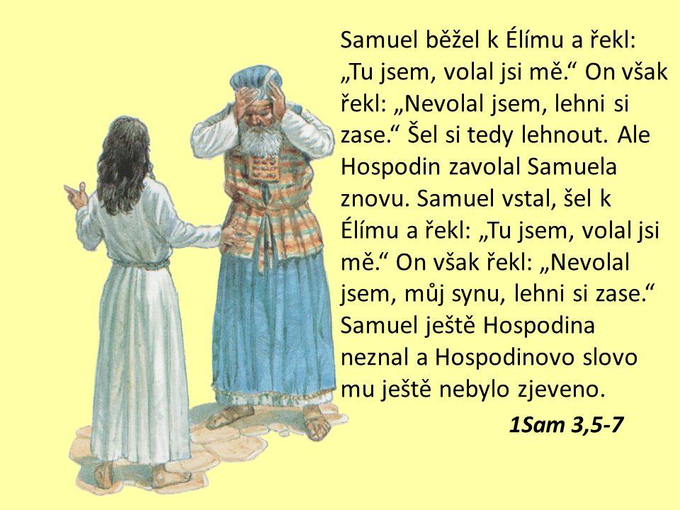 """Samuel běžel k Élímu a řekl: """"Tu jsem, volal jsi mě"""