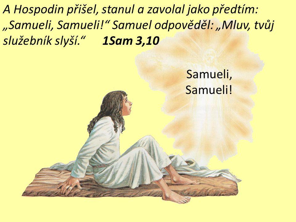 """A Hospodin přišel, stanul a zavolal jako předtím: """"Samueli, Samueli"""