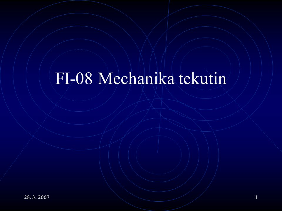FI-08 Mechanika tekutin 28. 3. 2007