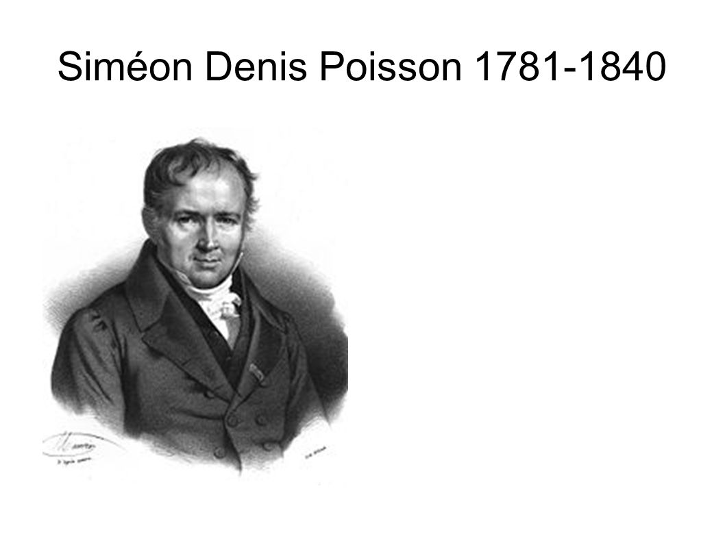 Siméon Denis Poisson 1781-1840