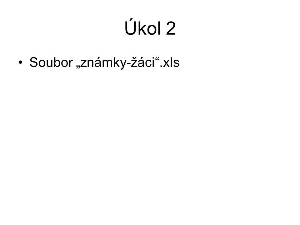 """Úkol 2 Soubor """"známky-žáci .xls"""