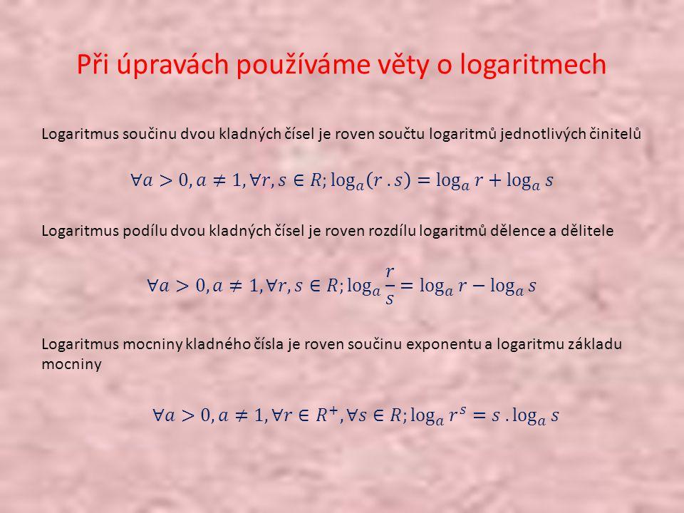 Při úpravách používáme věty o logaritmech