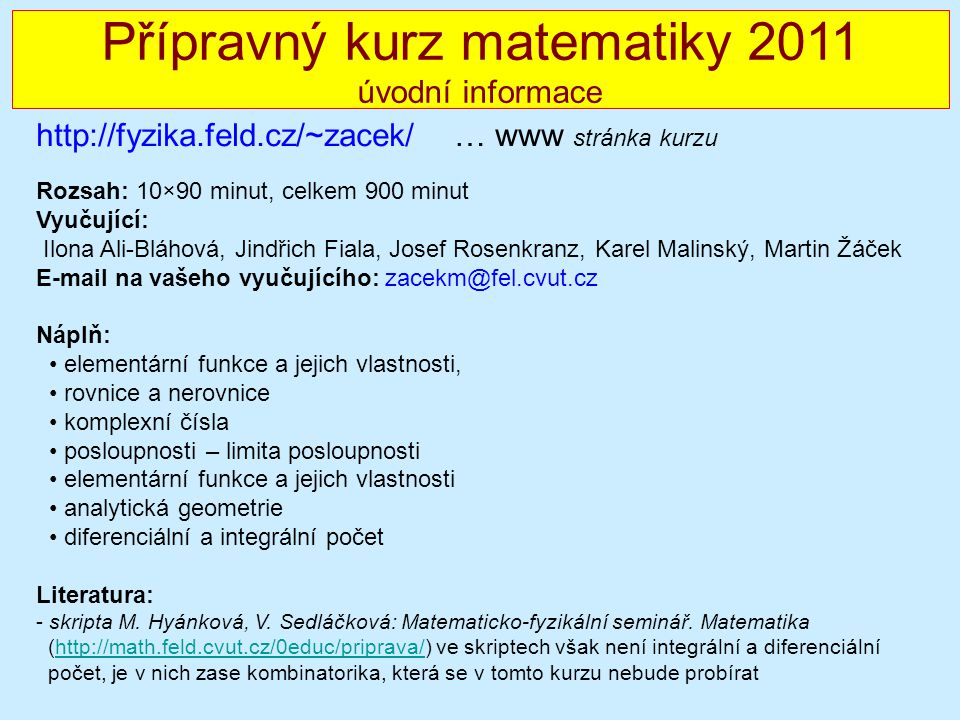Přípravný kurz matematiky 2011 úvodní informace