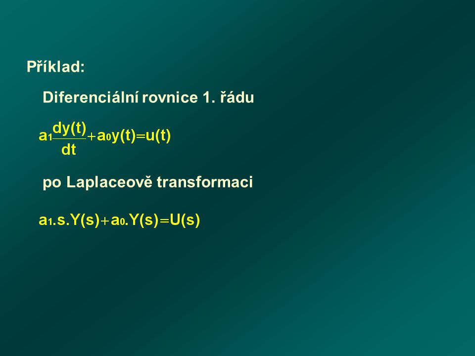 Příklad: Diferenciální rovnice 1. řádu po Laplaceově transformaci