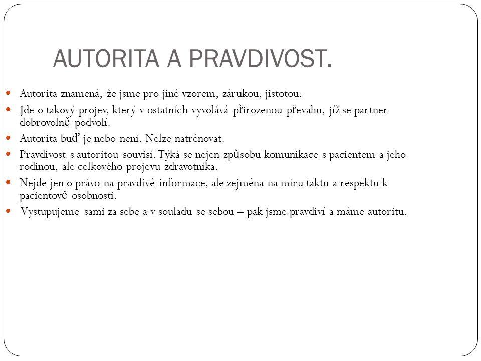 AUTORITA A PRAVDIVOST. Autorita znamená, že jsme pro jiné vzorem, zárukou, jistotou.