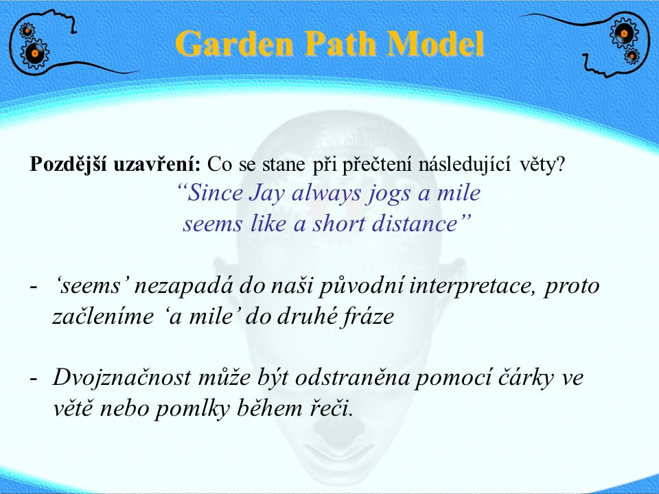 Garden Path Model Since Jay always jogs a mile