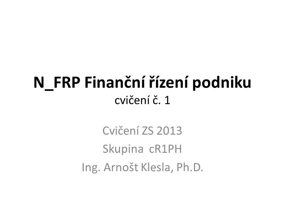 N_FRP Finanční řízení podniku cvičení č. 1