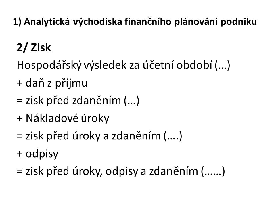1) Analytická východiska finančního plánování podniku