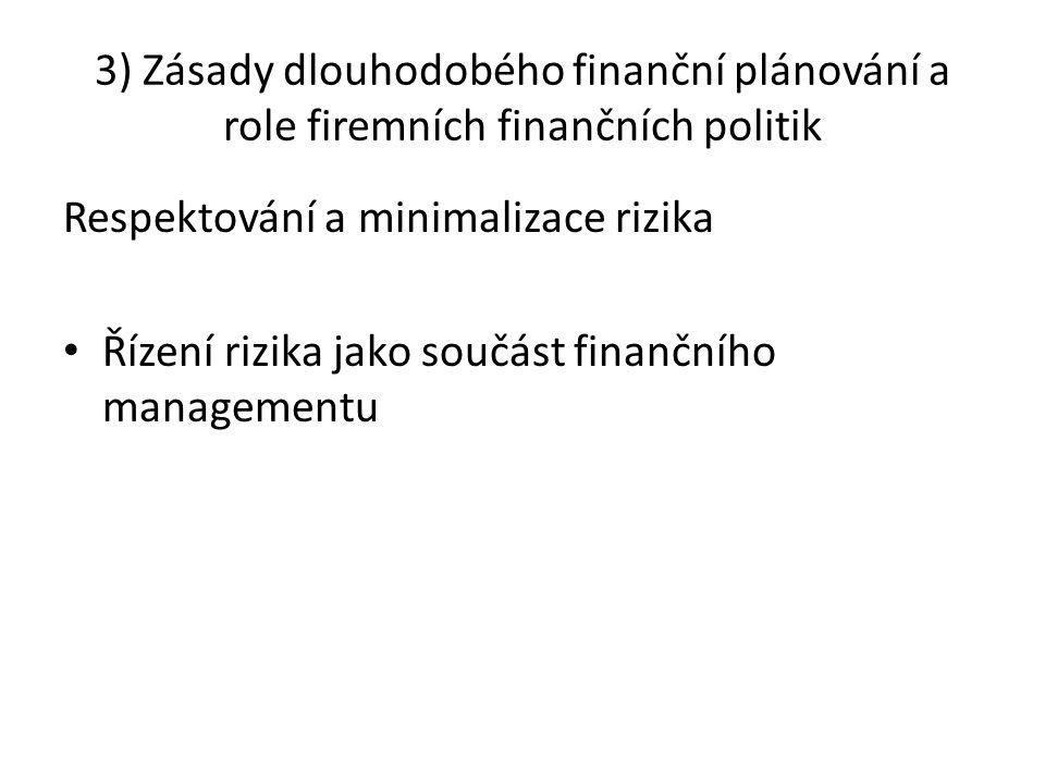 3) Zásady dlouhodobého finanční plánování a role firemních finančních politik