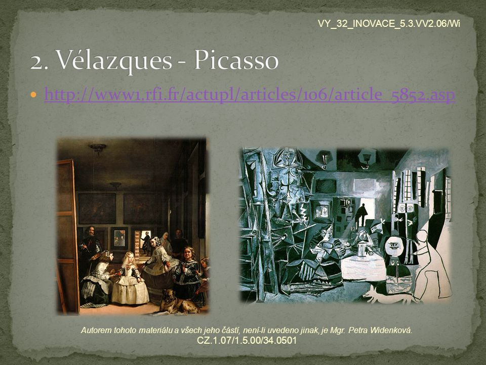 VY_32_INOVACE_5.3.VV2.06/Wi 2. Vélazques - Picasso. http://www1.rfi.fr/actupl/articles/106/article_5852.asp.