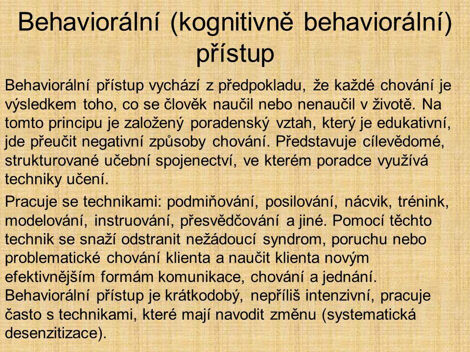 Behaviorální (kognitivně behaviorální) přístup