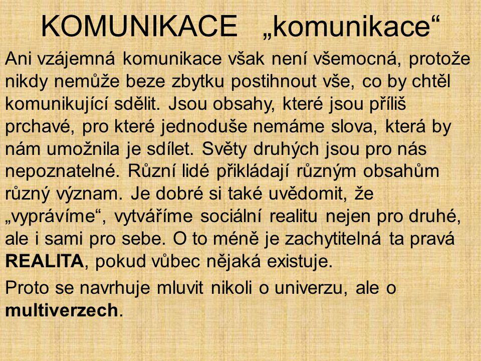"KOMUNIKACE ""komunikace"