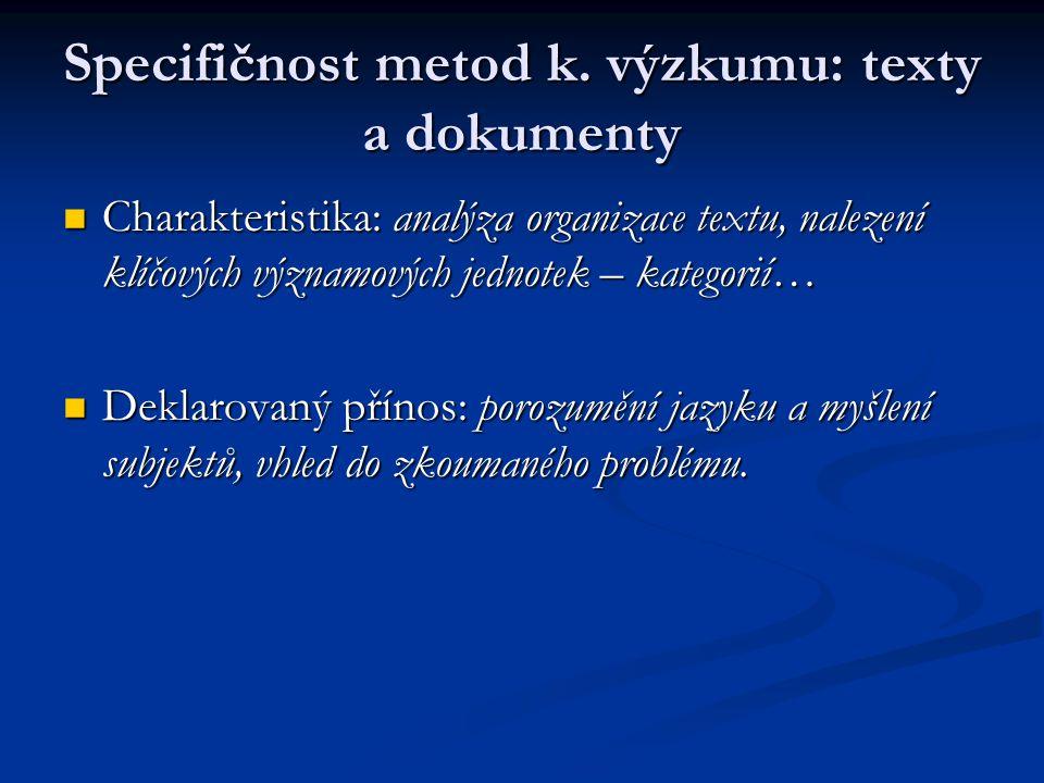 Specifičnost metod k. výzkumu: texty a dokumenty