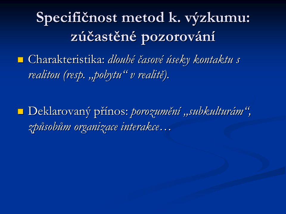 Specifičnost metod k. výzkumu: zúčastěné pozorování