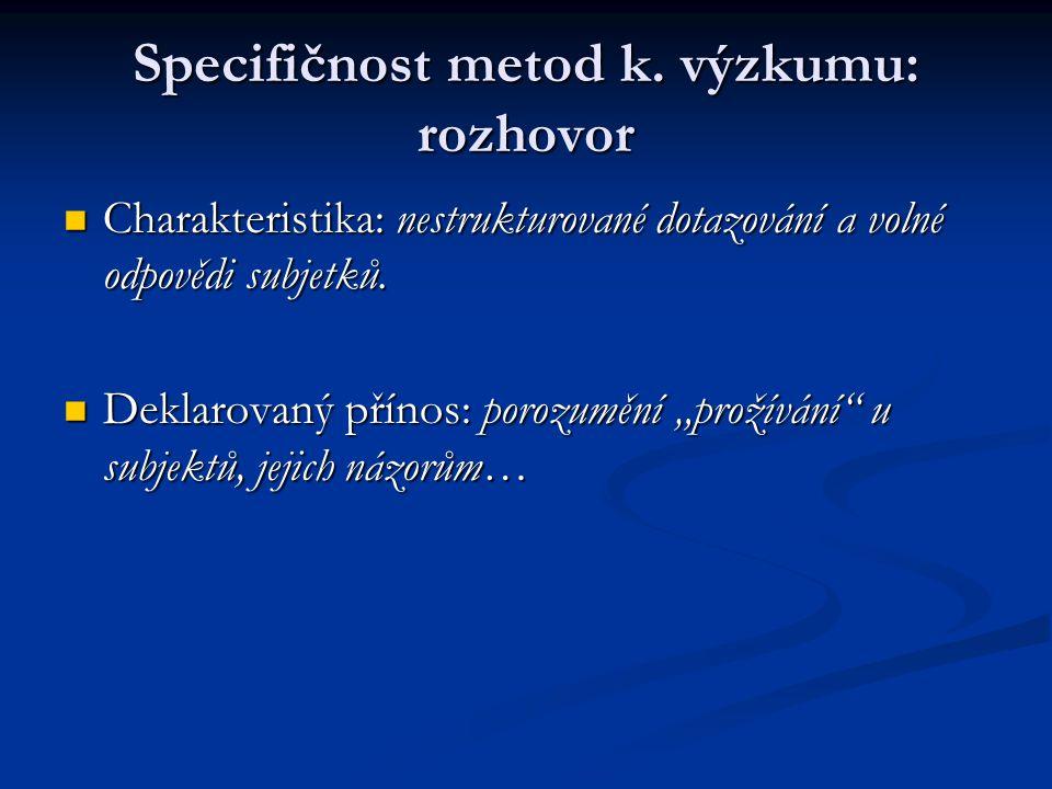 Specifičnost metod k. výzkumu: rozhovor