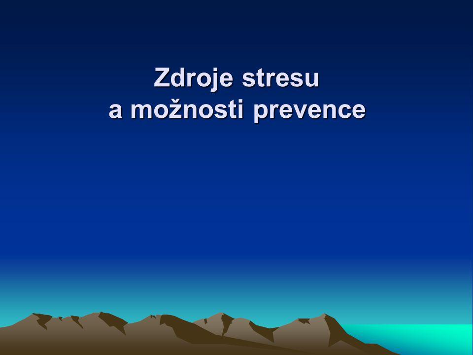 Zdroje stresu a možnosti prevence