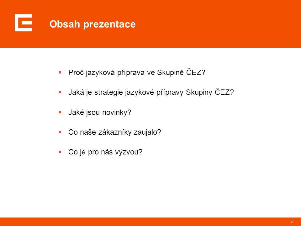 Obsah prezentace Proč jazyková příprava ve Skupině ČEZ