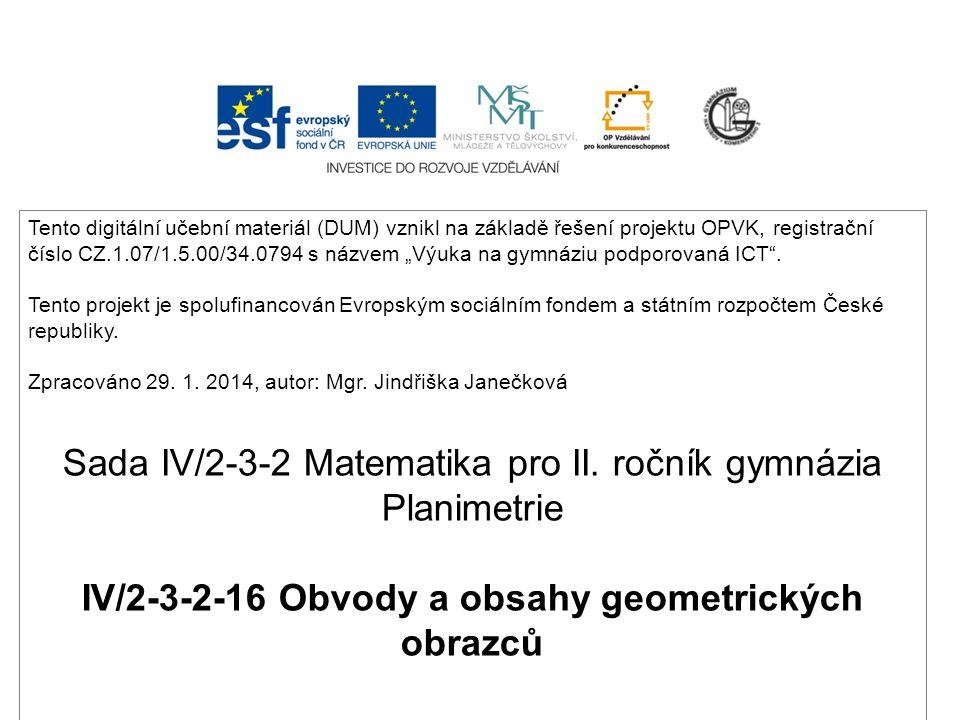 IV/2-3-2-16 Obvody a obsahy geometrických obrazců