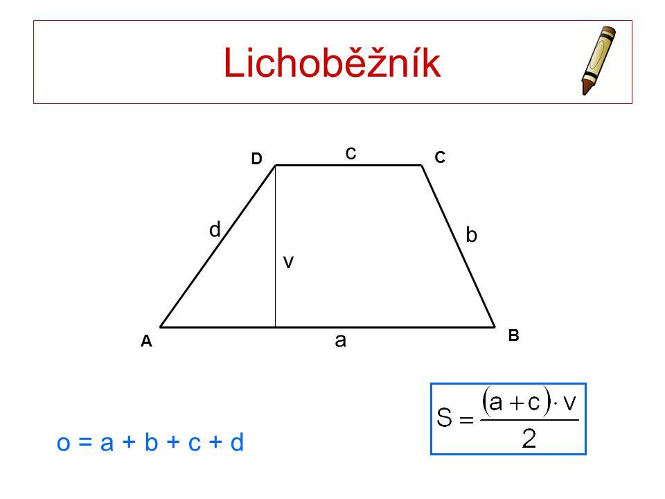 Lichoběžník v a b B D C A c d o = a + b + c + d
