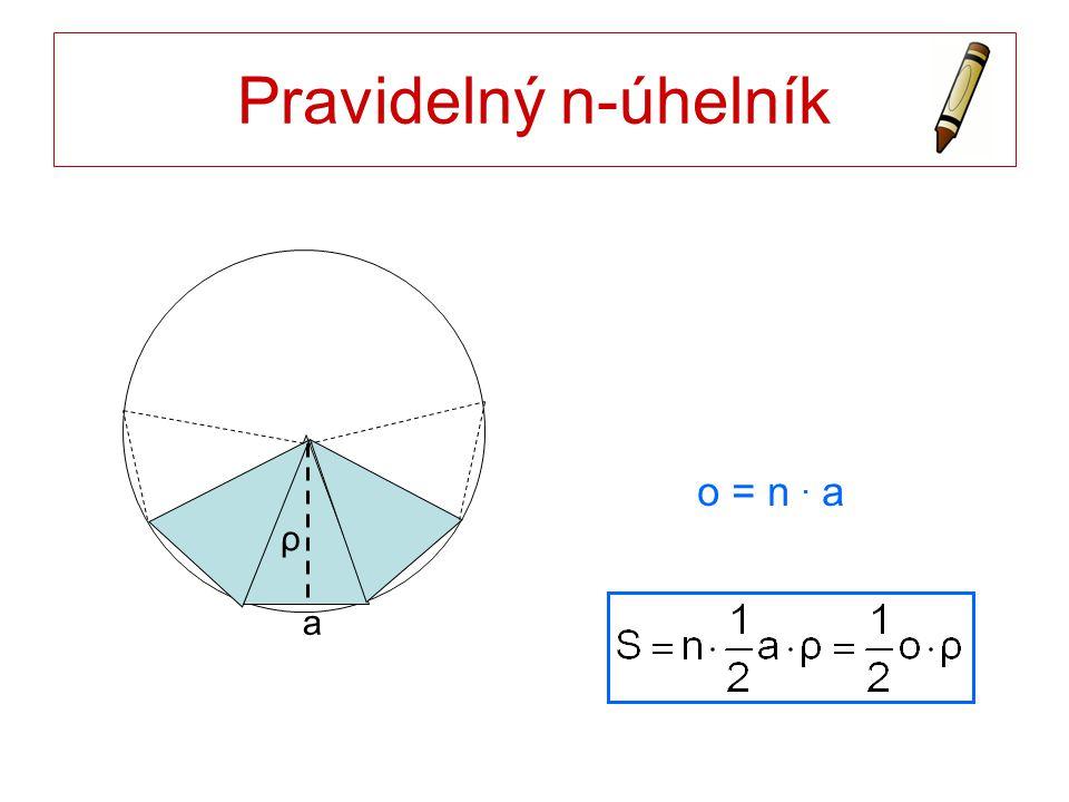 Pravidelný n-úhelník ρ a o = n . a