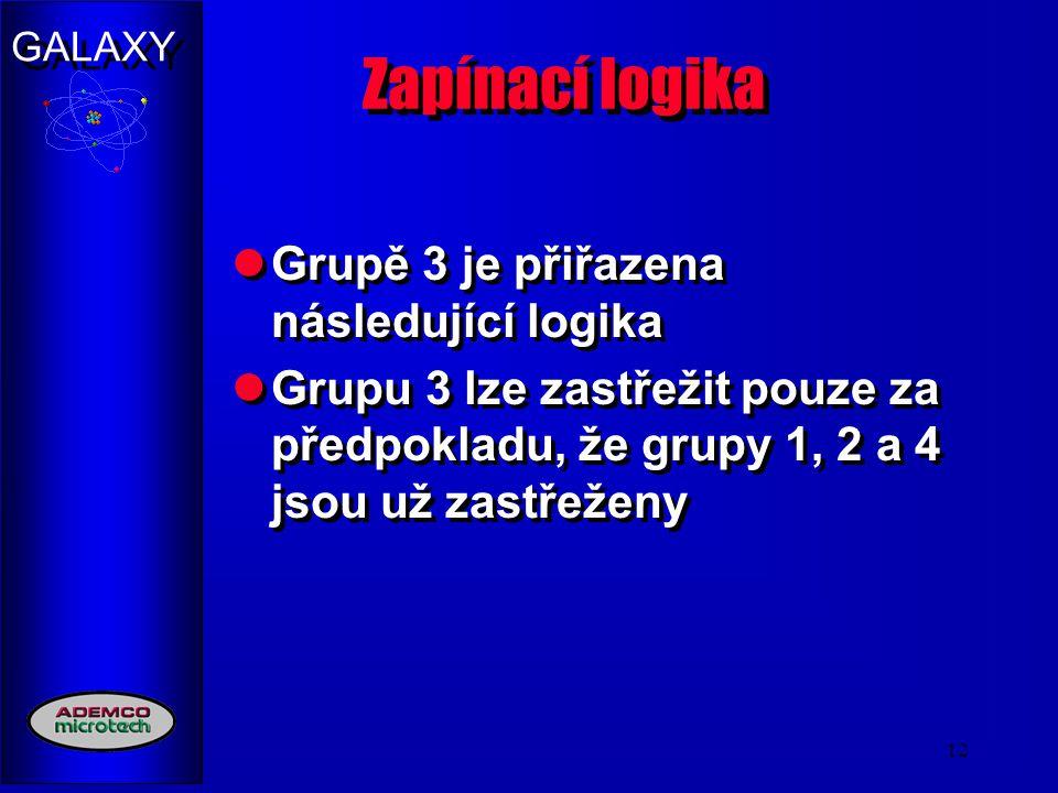 Zapínací logika Grupě 3 je přiřazena následující logika