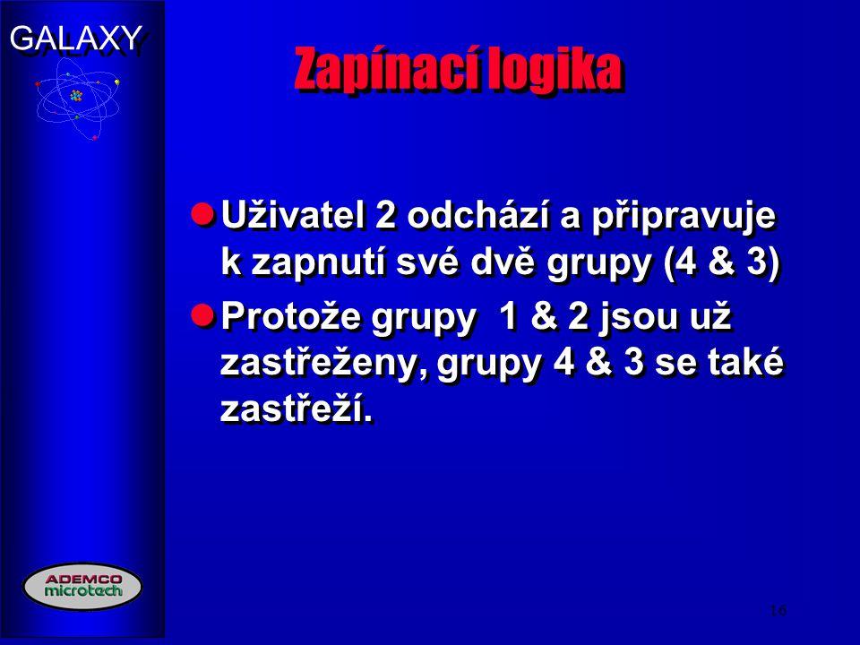 Zapínací logika Uživatel 2 odchází a připravuje k zapnutí své dvě grupy (4 & 3)