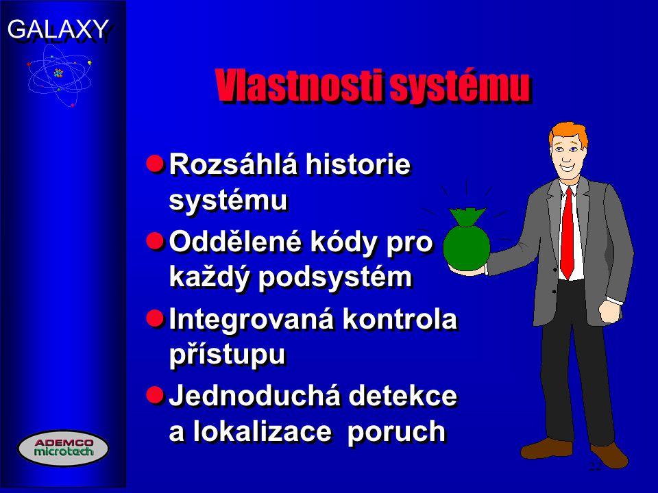 Vlastnosti systému Rozsáhlá historie systému