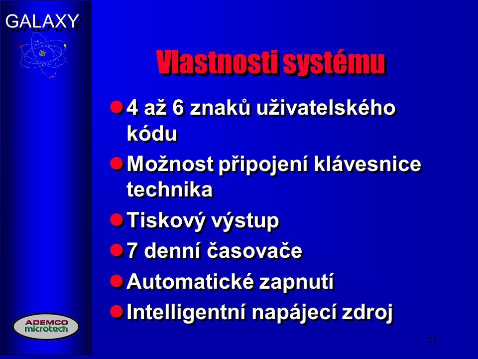 Vlastnosti systému 4 až 6 znaků uživatelského kódu