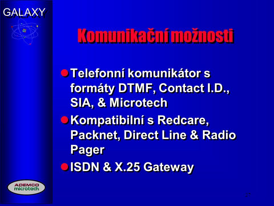 Komunikační možnosti Telefonní komunikátor s formáty DTMF, Contact I.D., SIA, & Microtech.