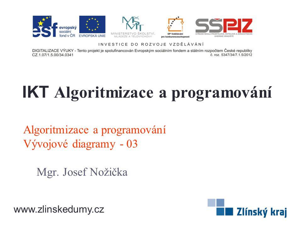 Algoritmizace a programování Vývojové diagramy - 03